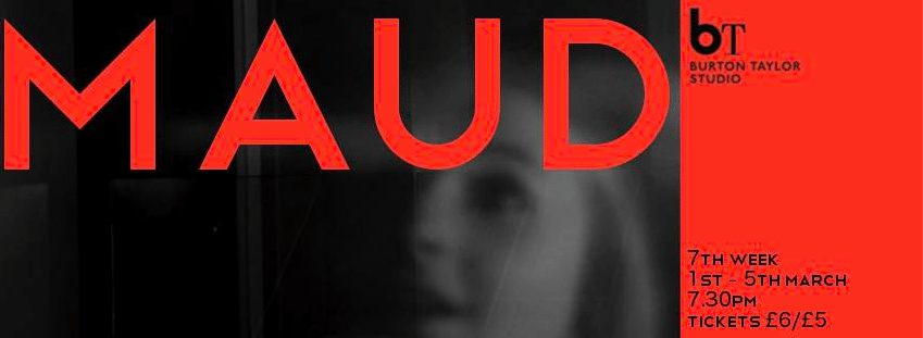 Maud – A Preview