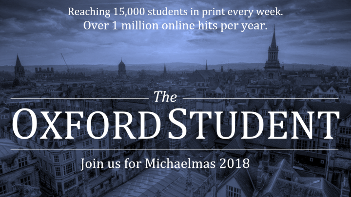 Be Editor-in-Chief of The Oxford Student for Michaelmas 2018