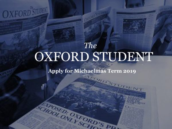 Join The Oxford Student for Michaelmas 2019 – The Oxford Student