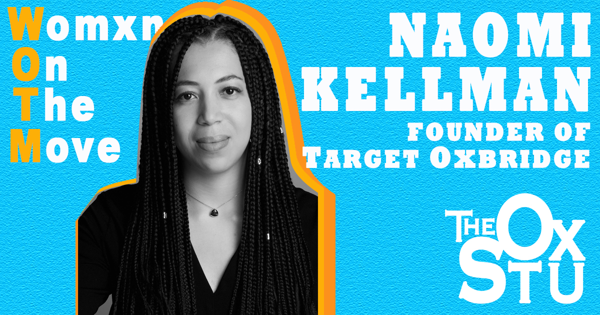 a portrait of naomi kellman, with the words: womxn on the move, Naomi Kellman, founder of Target Oxbridge